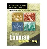 For the Layman: A Survey of the New Testament - click for details